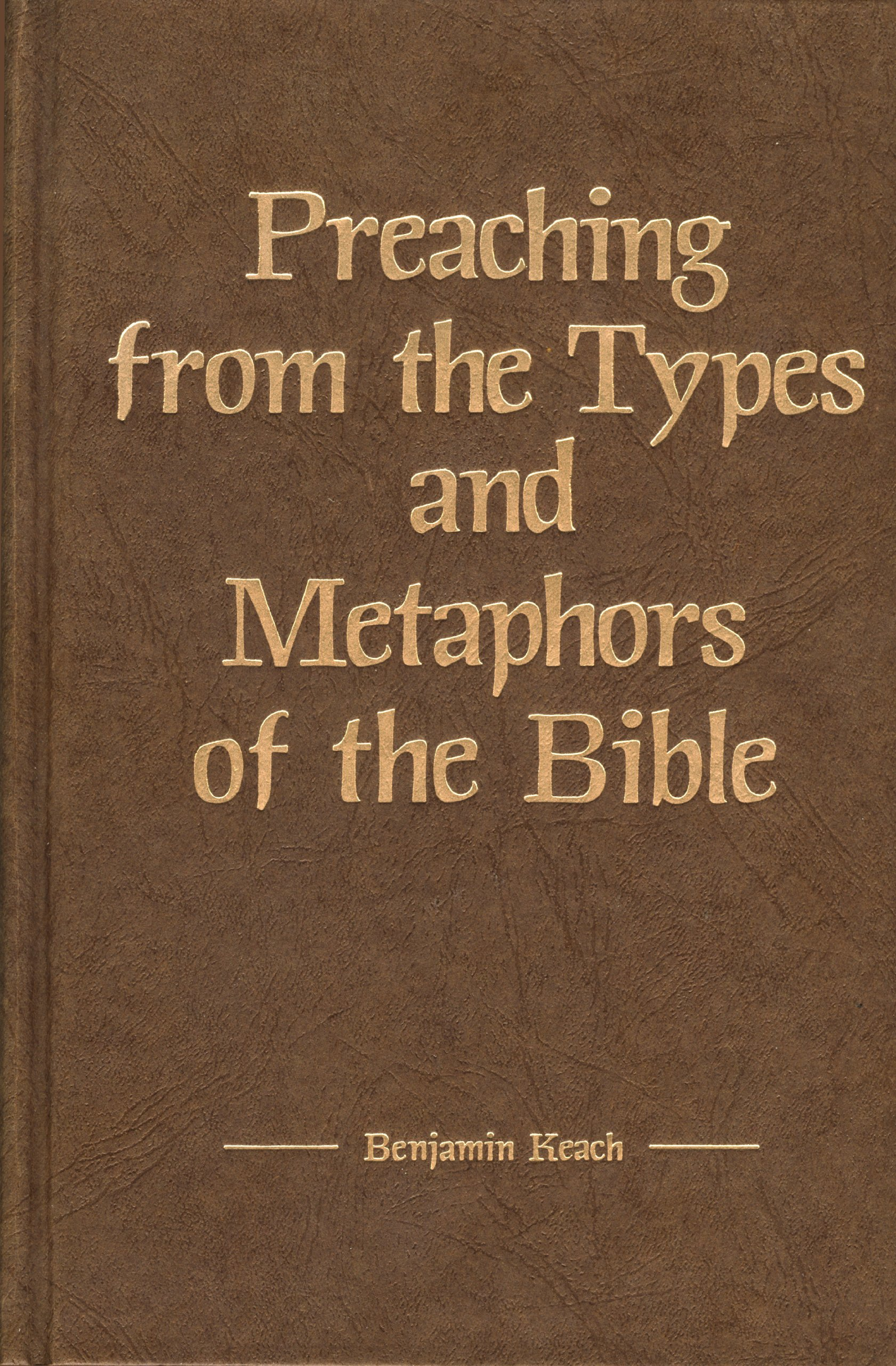 Preaching from the Types and Metaphors of the Bible (Kregel Reprint Library) by Kregel Academic & Professional