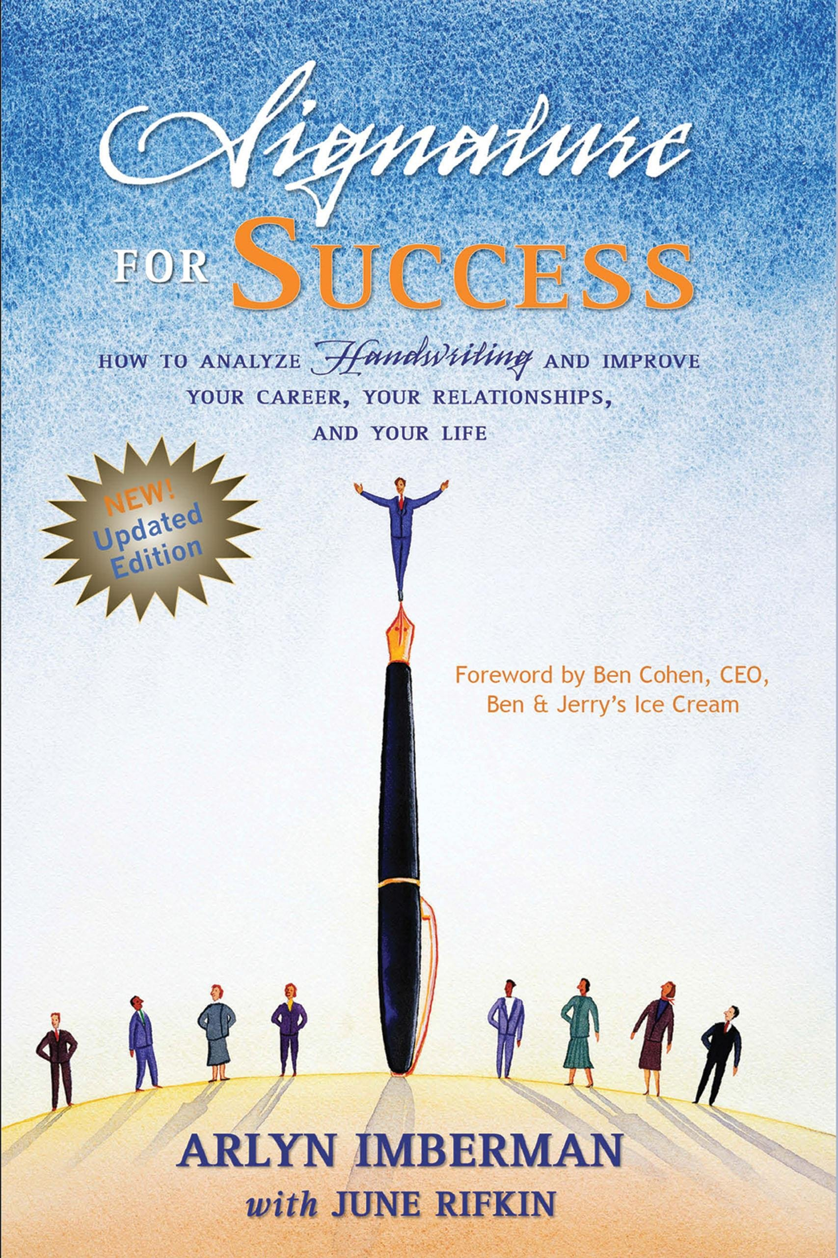 signature for success how to analyze handwriting and improve your signature for success how to analyze handwriting and improve your career your relationships and your life arlyn imberman rifkin 9781884956843