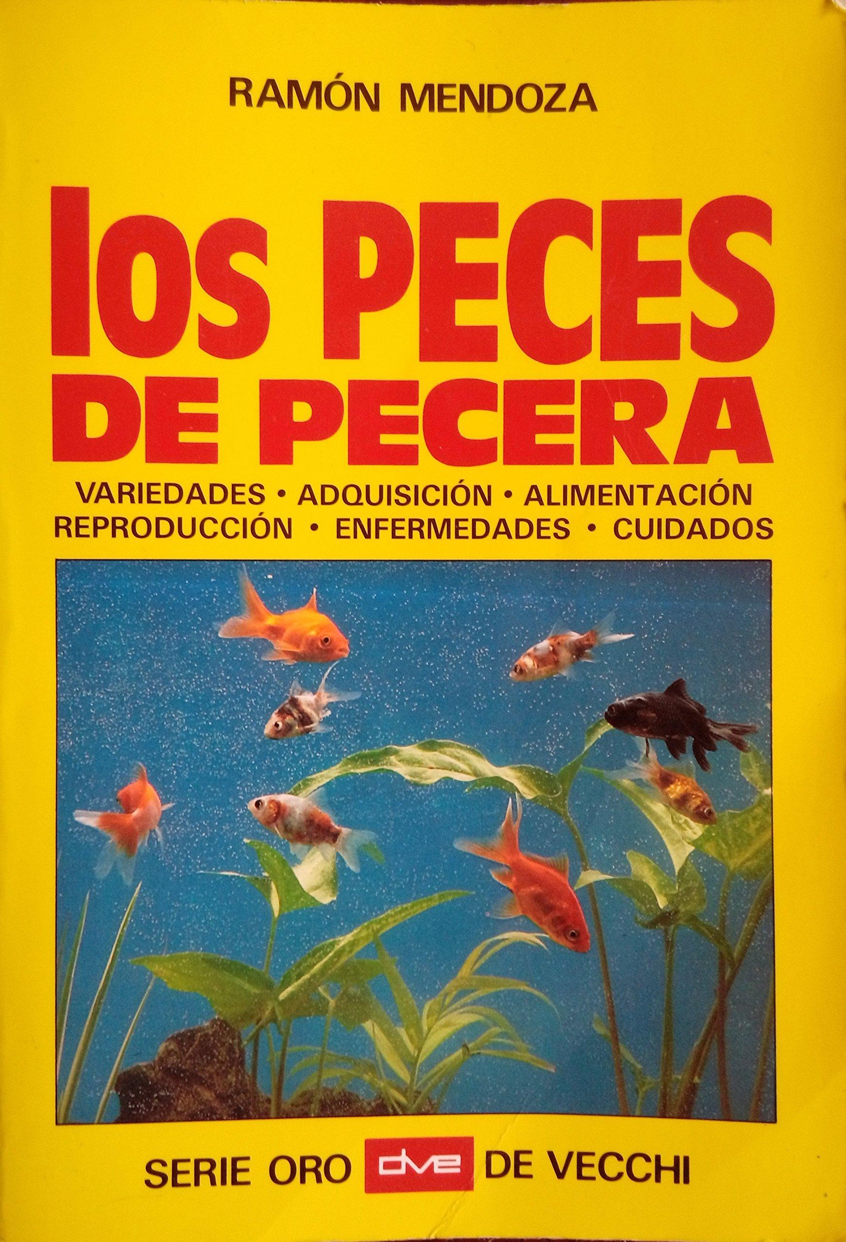Los peces de pecera. Variedades, adquisición, alimentación: Amazon.es: Ramón Mendoza, De Vecchi: Libros