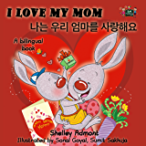 I Love My Mom (English Korean Bilingual Collection)