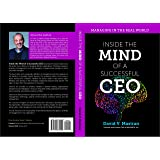 Inside the Mind of a Successful CEO: Managing in the Real World