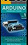 Arduino Entendiendo el mundo : Nivel básico: Tomo1