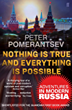 Nothing is True and Everything is Possible: Adventures in Modern Russia (English Edition)