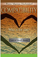 Compatibility: Who is for you? (Core of Steel Series : The Step by Step Guide to Consciousness Book 3) Kindle Edition