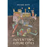 Inventing Future Cities (The MIT Press)