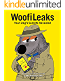 WoofiLeaks: Your Dog's Secrets Revealed