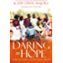 Daring to Hope: Finding God's Goodness in the Broken and Beautiful