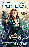 Vicky Peterwald: Target (Vicky Peterwald Series Book 1)
