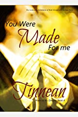 You Were Made for Me: The Continuing Adventures of Mark Vincent and Quinton Mann (Mann of My Dreams Book 4) Kindle Edition