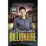 A Brush with a Billionaire (Christian Inspirational Romance): A Sweet, Clean, Christian billionaire romance (Sweet Billionair