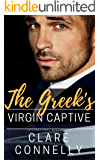 The Greek's Virgin Captive: She was wrong for him in every way but one... (Evermore Book 2)