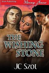 The Wishing Stone (Siren Publishing Menage Amour) Kindle Edition