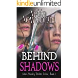 Behind Shadows: A psychological thriller novel (The Adam Stanley Thriller Series Book 1)