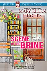 Scene of the Brine: A Pickled and Preserved Mystery (Pickled and Preserved Mysteries Book 3) Kindle Edition