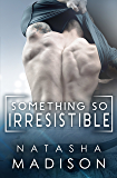 Something So Irresistible (Something So Series Book 3)