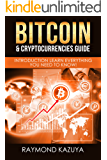 Bitcoin & Cryptocurrencies Guide: Introduction Learn Everything You Need To Know! (Bitcoin, Investing Guide, E-commerce, Blockchain Technology, Minning Book 2) (English Edition)