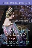 Anne Boleyn, A King's Obsession: A Novel