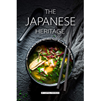 The Japanese Heritage: 25 Premium Miso Soup Recipes that will Blow your Mind! (English Edition)