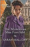 The Mysterious Miss Fairchild: A Historical Romance Award Winning Author