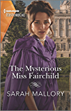 The Mysterious Miss Fairchild (Harlequin Historical)