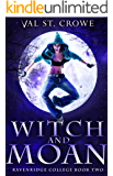 Witch and Moan (Ravenridge College Book 2)