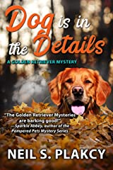 Dog is in the Details (Cozy Dog Mystery): #8 in the Golden Retriever Mystery series (Golden Retriever Mysteries) Kindle Edition