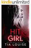Hit Girl: A thrilling tale of romance and revenge. (Bright Lights Book 3)