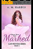 Marked (Last Princess Book 1)