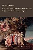 L'avenir des langues anciennes: Repenser les humanités classiques