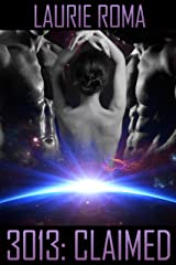 3013: CLAIMED (3013: The Series Book 3) Kindle Edition