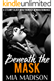 Beneath the Mask: A Steamy Older Man Younger Woman Romance