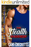The Stealth Warrior: Navy SEAL Romance (Hawk Brothers Romance Book 2)