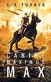 Canine Maximus Max (MOSAR Book 1)