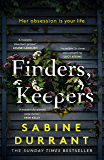 Finders, Keepers: A dark and twisty novel of scheming neighbours, from the author of Lie With Me (English Edition)