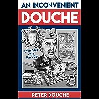 An Inconvenient Douche: A Parody of a Parody