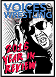 Voices of Wrestling NJPW 2016 Year in Review: A detailed look at New Japan Pro Wrestling in 2016.