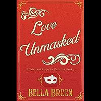 Love Unmasked: A Pride and Prejudice Variation