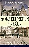 Die Marketenderin von Köln (Historischer Roman) - Vollständige Ausgabe: Das malerische und romantische Westfalen