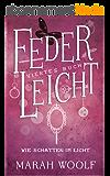 FederLeicht. Wie Schatten im Licht (FederLeichtSaga 4) (German Edition)