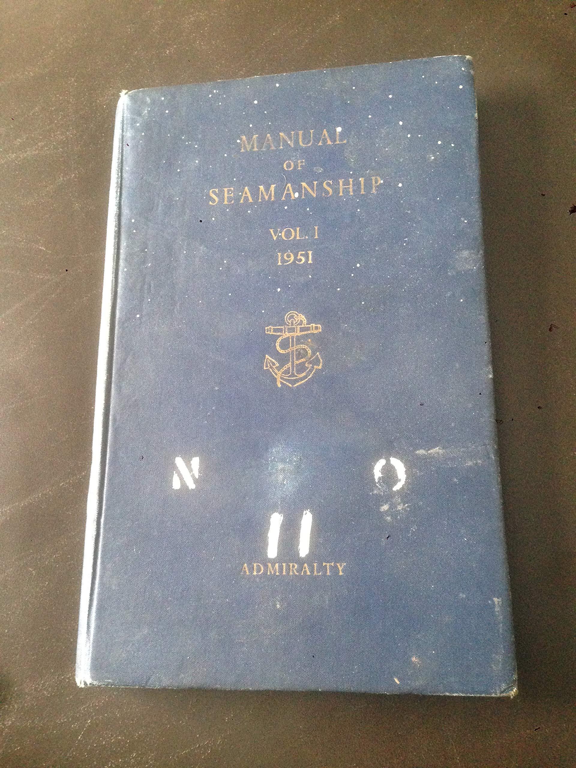 Admiralty Manual of Seamanship 1951 Volume I: Amazon.co.uk: Admiralty: Books