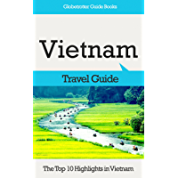 Vietnam Travel Guide: The Top 10 Highlights in Vietnam (Globetrotter Guide Books) (English Edition)