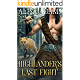 Highlander's Last Fight : A Scottish Medieval Historical Romance (Unbroken Highland Spirits Book 3)