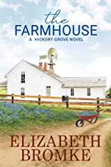 The Farmhouse: A Hickory Grove Novel Kindle Edition