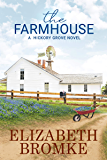 The Farmhouse: A Hickory Grove Novel