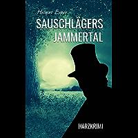 Sauschlägers Jammertal: Harzkrimi (Harzkrimis 15) (German Edition)