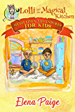 Lolli and the Magical Kitchen (Meditation Adventures for Kids Book 6)
