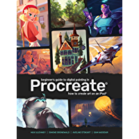 Beginner's Guide to Digital Painting in Procreate: How to Create Art on an iPad® (English Edition)