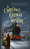 A Christmas Railway Mystery (The Railway Detective Series)