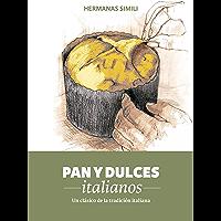 Pan y dulces italianos: Un clásico de la tradición italiana (Libros con Miga nº 2) (Spanish Edition)
