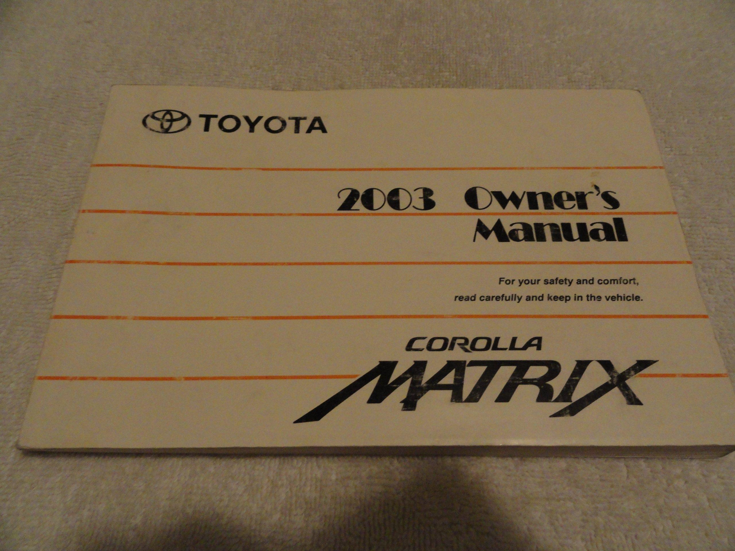 2003 toyota matrix owners manual toyota amazon com books rh amazon com 2003 Toyota Matrix Maintenance Schedule 2004 toyota matrix owners manual